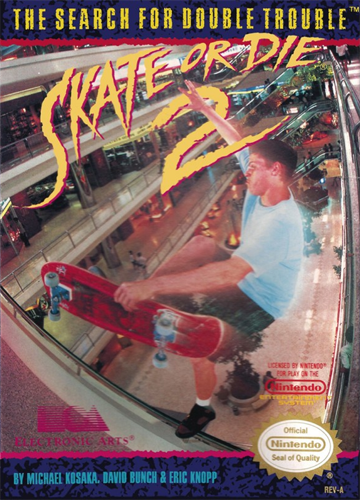 Skate or Die 2 - The Search for Double Trouble Nintendo NES cover artwork