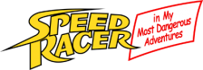 Speed Racer - in My Most Dangerous Adventures logo