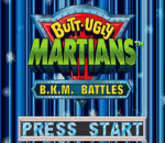 Butt-Ugly Martians - B.K.M. Battles title screenshot